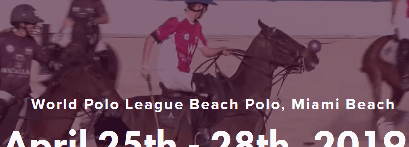 Miami Beach Polo World Cup – April 25 – 28, 2019